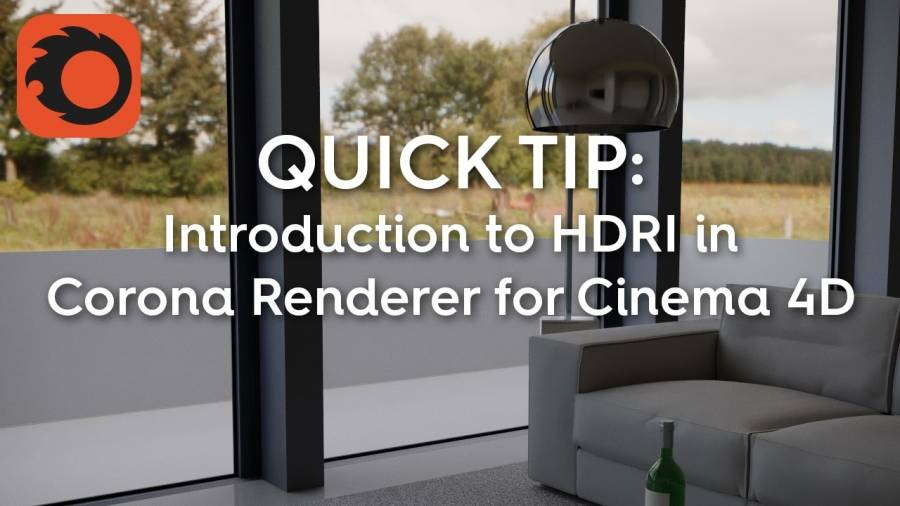 Cinema 4D Corona - Quick Tip: Introduction to HDRI in Corona Renderer